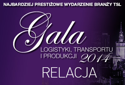 RELACJA - Gala Logistyki, Transportu i Produkcji 2014