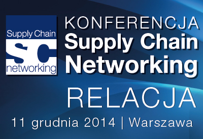 RELACJA - Supply Chain Networking 2014