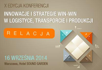 Relacja z X edycji konferencji Innowacje i strategie Win-Win w logistyce, transporcie i produkcji