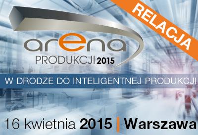 RELACJA - ARENA PRODUKCJI 2015