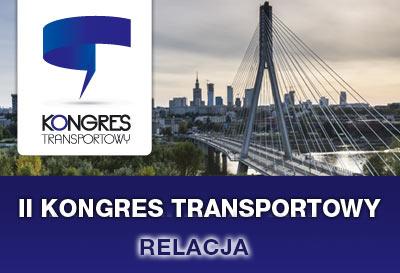 RELACJA - II KONGRES TRANSPORTOWY