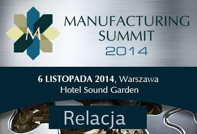 RELACJA - MANUFACTURING SUMMIT 2014