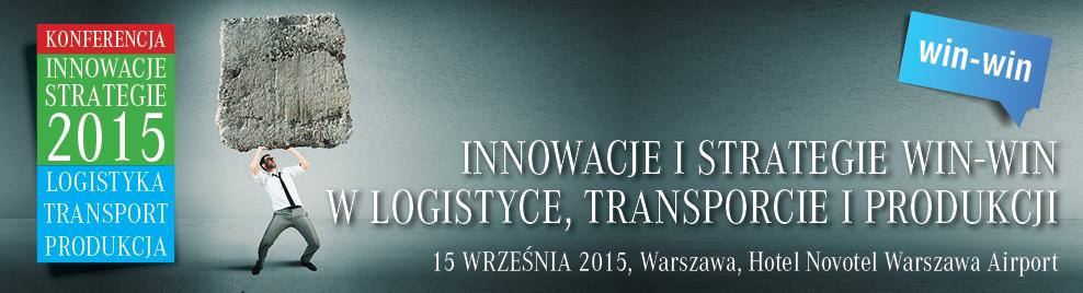 Innowacje i Strategie WIN-WIN w Logistyce, Transporcie, Produkcji