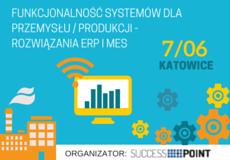 Funkcjonalność systemów dla przemysłu / produkcji – rozwiązania ERP i MES do 8.06.16