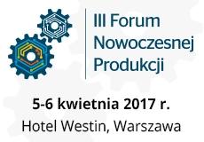 III Forum Nowoczesnej Produkcji do 6 kwietnia