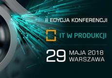 Konferencja IT dla Produkcji (do 29 maja)