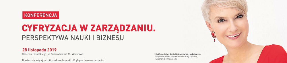 Uczelnia Łazarskiego / Cyfryzacja w Zarządzaniu (do 29 listopada)