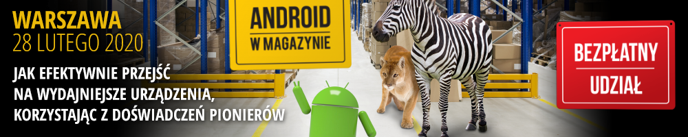 Android w Magazynie (do 28 lutego2020)