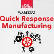 Warsztat Quick Response Manufacturing