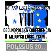 """VIII Ogólnopolska Konferencja Naukowa Młodych Logistyków """"POLLOGUS 2017"""""""